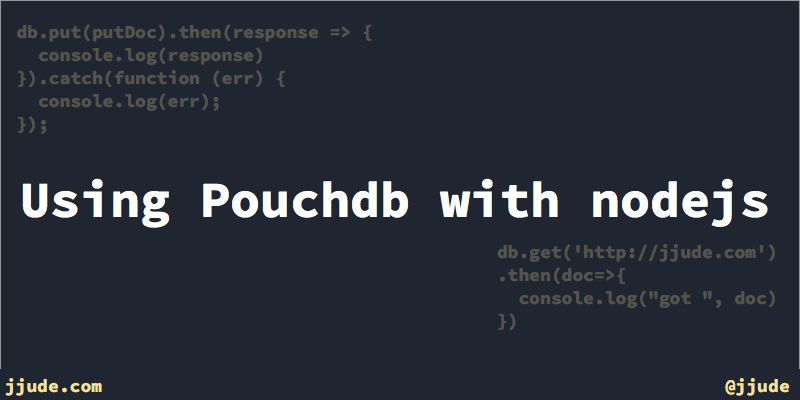 Using Pouchdb with nodejs