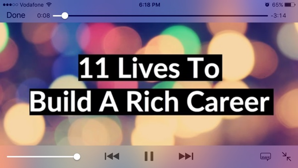11 Lives to Build a Rich Career
