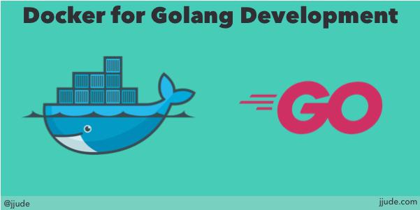 Docker for web development in Golang